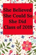 She Believed She Could So She Did Class of 2019