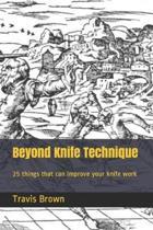 Beyond Knife Technique