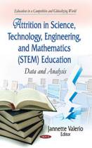 Attrition in Science, Technology, Engineering & Mathematics (STEM) Education