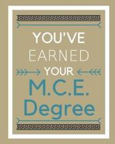 You've Earned Your M.C.E. Degree
