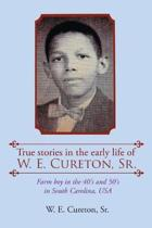 True Stories in the Early Life of W. E. Cureton, Sr.