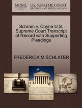 Schram V. Coyne U.S. Supreme Court Transcript of Record with Supporting Pleadings