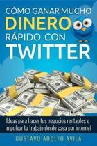 C mo Ganar Mucho Dinero R pido Con Twitter