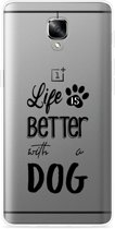 OnePlus 3 / OnePlus 3T Hoesje Life Is Better With a Dog - zwart