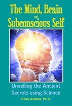 The Mind, Brain and Subconscious Self