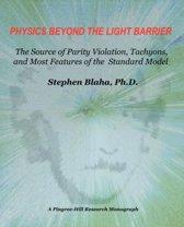 Physics Beyond the Light Barrier
