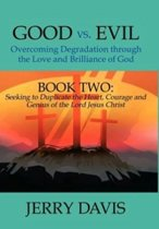Good vs. Evil...Overcoming Degradation Through the Love and Brilliance of God