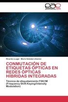 Conmutacion de Etiquetas Opticas En Redes Opticas Hibridas Integradas