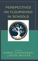 Perspectives on Flourishing Schools
