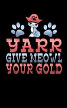 Yarr Give Meowl Your Gold