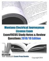 Montana Electrical Journeyman License Exam ExamFOCUS Study Notes & Review Questions