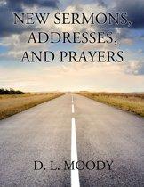 New Sermons, Addresses, and Prayers