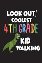 Look Out! Coolest 4th Grade Kid Walking