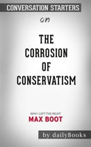 The Corrosion of Conservatism: Why I Left the Right by Max Boot | Conversation Starters