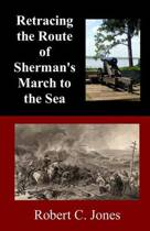 Retracing the Route of Sherman's March to the Sea