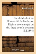 Facult� de Droit de l'Universit� de Bordeaux. R�gime �conomique Du Vin, Th�se Pour Le Doctorat