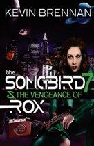 The Songbird 7 & the Vengeance of Rox