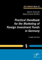 Practical Handbook for the Marketing of Foreign Investment Funds in Germany