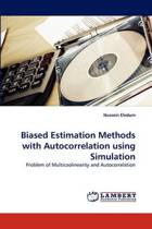 Biased Estimation Methods with Autocorrelation Using Simulation