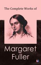 The Complete Works of Margaret Fuller