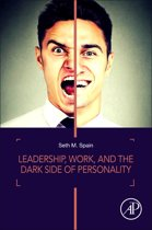 Leadership, Work, and the Dark Side of Personality