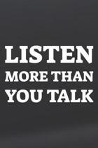 Listen More Than You Talk