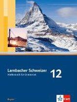 Lambacher Schweizer. 12. Schuljahr. Schülerbuch. Bayern