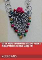 Easter Basket Chain Maille Necklace Chain & Jewelry Making Tutorial Series T111