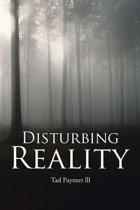 Disturbing Reality
