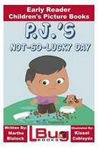 P.J.'s Not-So-Lucky Day - Early Reader - Children's Picture Books