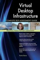 Virtual Desktop Infrastructure Complete Self-Assessment Guide