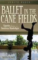 Ballet in the Cane Fields
