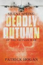 Silent Spring - Deadly Autumn of the Vietnam War