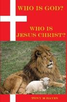 Who Is God? Who Is Jesus Christ?