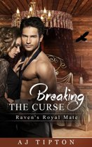 Breaking the Curse: Raven's Royal Mate