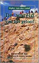 WERELD VAN HET GELOOF, DE