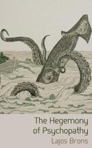 The Hegemony of Psychopathy