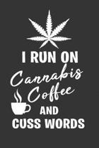 I Run on Cannabis Coffee and Cuss Words