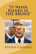 It Never Rained in the Bronx