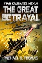 The Great Betrayal (Star Crusades Nexus, Book 4)