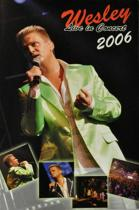 Wesley - Live In Concert 2006