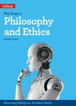 Philosophy and Ethics (KS3 Knowing Religion)