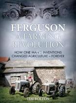 Ferguson, a Farming Revolution