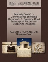 Peabody Coal Co V. Commissioner of Internal Revenue U.S. Supreme Court Transcript of Record with Supporting Pleadings