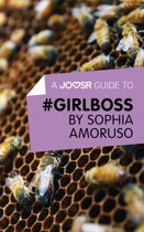 A Joosr Guide to… #GIRLBOSS by Sophia Amoruso