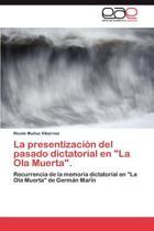 La Presentizacion del Pasado Dictatorial En La Ola Muerta.