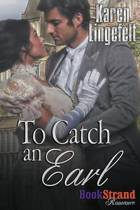 To Catch an Earl (Bookstrand Publishing Romance)