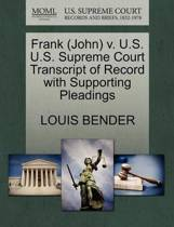 Frank (John) V. U.S. U.S. Supreme Court Transcript of Record with Supporting Pleadings