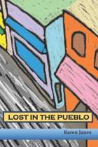 Lost in the Pueblo