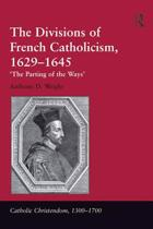 The Divisions of French Catholicism, 1629-1645